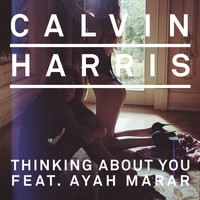 Calvin Harris feat. Ayah Marar - Thinking About You (Radio Edit)