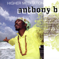 Anthony B. - Higher Meditation