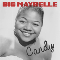 Big Maybelle - Candy