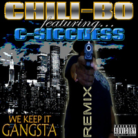 Chili-Bo - We Keep It Gangsta (Remix) [feat. C-Siccness]