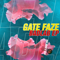 Gate Faze - Badlab EP