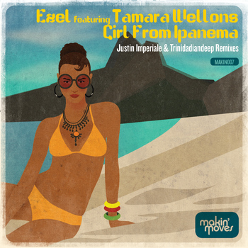 Ezel - Girl From Ipanema (includes Justin Imperiale & Trinidadiandeep Remixes)