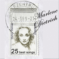Marlene Dietrich - The Blue Angel: 25 Best Songs by Marlene Dietrich