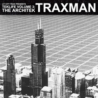 Traxman - TEKLIFE Vol. 3: The Architek (Explicit)