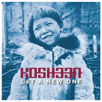 Kosheen - Get a New One