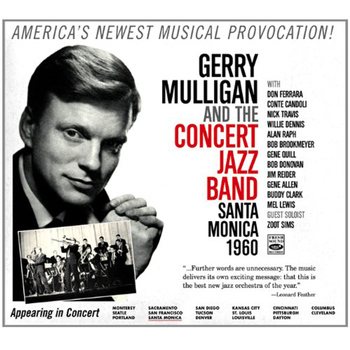 Gerry Mulligan & Concert Jazz Band - Gerry Mulligan and the Concert Jazz Band. Santa Monica 1960.