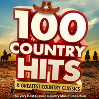 Various Artists - 100 Country Hits & Greatest Country Classics - The Very Best Classic Country Music Collection