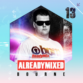 Various Artists - Already Mixed Vol.13 (Compiled & Mixed by Bourne)