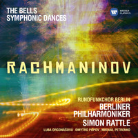 Sir Simon Rattle - Rachmaninov: Symphonic Dances; The Bells