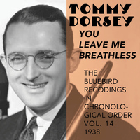 Tommy Dorsey and His Orchestra - You Leave Me Breathless