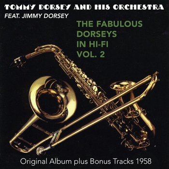 Tommy Dorsey Orchestra - The Fabulous Dorsey in Hi-Fi, Vol. 2 (Original Album Plus Bonus Tracks 1959)
