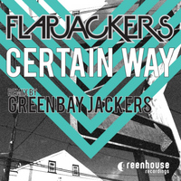 Flapjackers - Certain Way EP