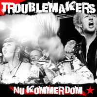 Troublemakers - Nu Kommer Dom