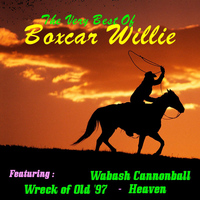 Boxcar Willie - Boxcar Willie, the Very Best Of