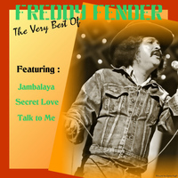 Freddy Fender - Freddy Fender, the Very Best Of