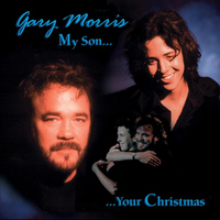 Gary Morris - My Son, Your Christmas