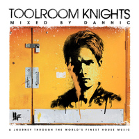 Dannic - Toolroom Knights Mixed By Dannic