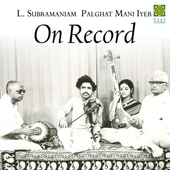 L. Subramaniam - On Record (feat. Palghat Mani Iyer)