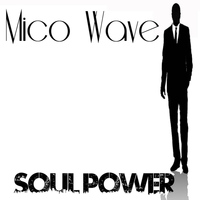 Mico Wave - Soul Power