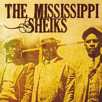 The Mississippi Sheiks - The Mississippi Sheiks