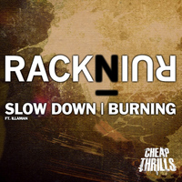 RacknRuin - Slow Down / Burning