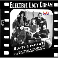 Buzzy Linhart - Electric Lady Dream: The Eddie Kramer Sessions (New York City, 1969)