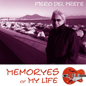 Piero Del Prete - Memoryes of My Life