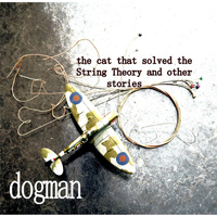 Dogman - The Cat That Solved the String Theory