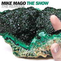 Mike Mago - The Show (The Remixes)