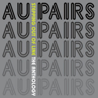 Au Pairs - Stepping Out of Line - The Anthology