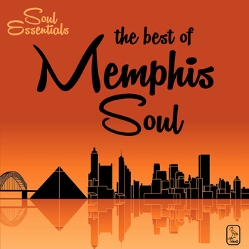 Various Artists - Soul Essentials: The Best of Memphis Soul by Ann Hodge, Jimi Hill, George Jackson, Spence Wiggins & More!
