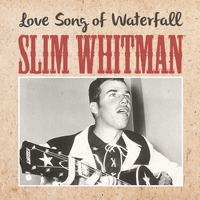 Slim Whitman - Love Song of Waterfall