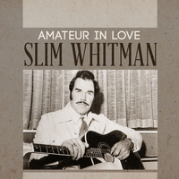 Slim Whitman - Amateur in Love