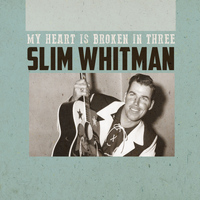 Slim Whitman - My Heart Is Broken in Three