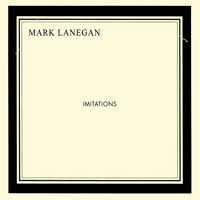 Mark Lanegan - Imitations