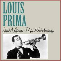 Louis Prima - Just a GIGALO-I Ain't Got Nobody