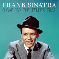 Frank Sinatra - (Love Is) The Tender Trap