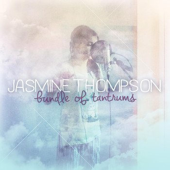Jasmine Thompson - Bundle of Tantrums