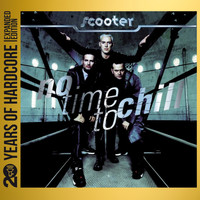 Scooter - No Time to Chill (20 Years of Hardcore Expanded Editon) (Remastered)