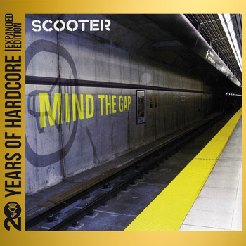 Scooter - Mind the Gap (20 Years of Hardcore - Expanded Edition) (Remastered)