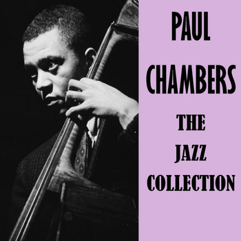 Paul Chambers - The Jazz Collection
