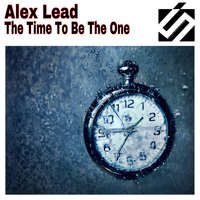 Alex Lead - The Time To Be The One