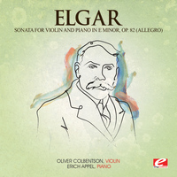 Edward Elgar - Elgar: Sonata for Violin and Piano in E Minor, Op. 82 (Allegro) [Digitally Remastered]