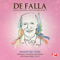 "Manuel de Falla - De Falla: Seven Canciones Populares Espanolas No. 7 ""Polo"" (Digitally Remastered)"