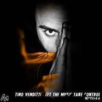 Tino Venditti - Let the Music Take Control