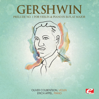 George Gershwin - Gershwin: Prelude No. 1 for Violin and Piano in B-Flat Major (Digitally Remastered)
