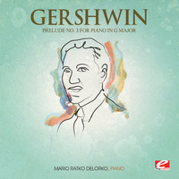 George Gershwin - Gershwin: Prelude No. 3 for Piano in G Major (Digitally Remastered)