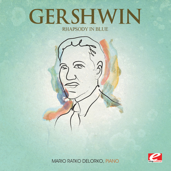 George Gershwin - Gershwin: Rhapsody in Blue for Piano (Digitally Remastered)