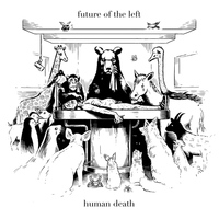 Future Of The Left - Human Death