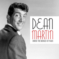 Dean Martin - Under the Bridges of Paris